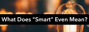 What Does Smart Mean?