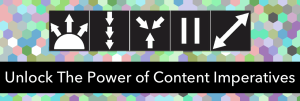Unlock The Real Power of Content Imperatives