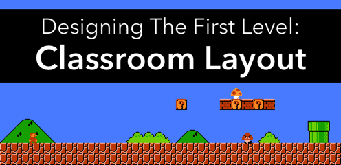 First Levels: Classroom Layout