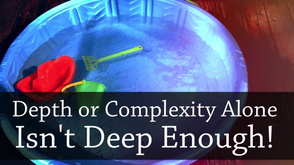 Depth or Complexity Alone Isn't Deep Enough