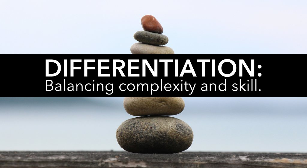 To differentiate, we must balance complexity and skill.