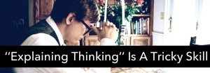 Teaching Gifted Kids To Explain Their Thinking
