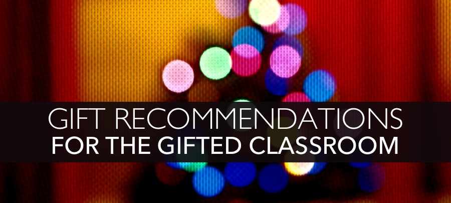 Gift Recommendations For Gifted Classrooms