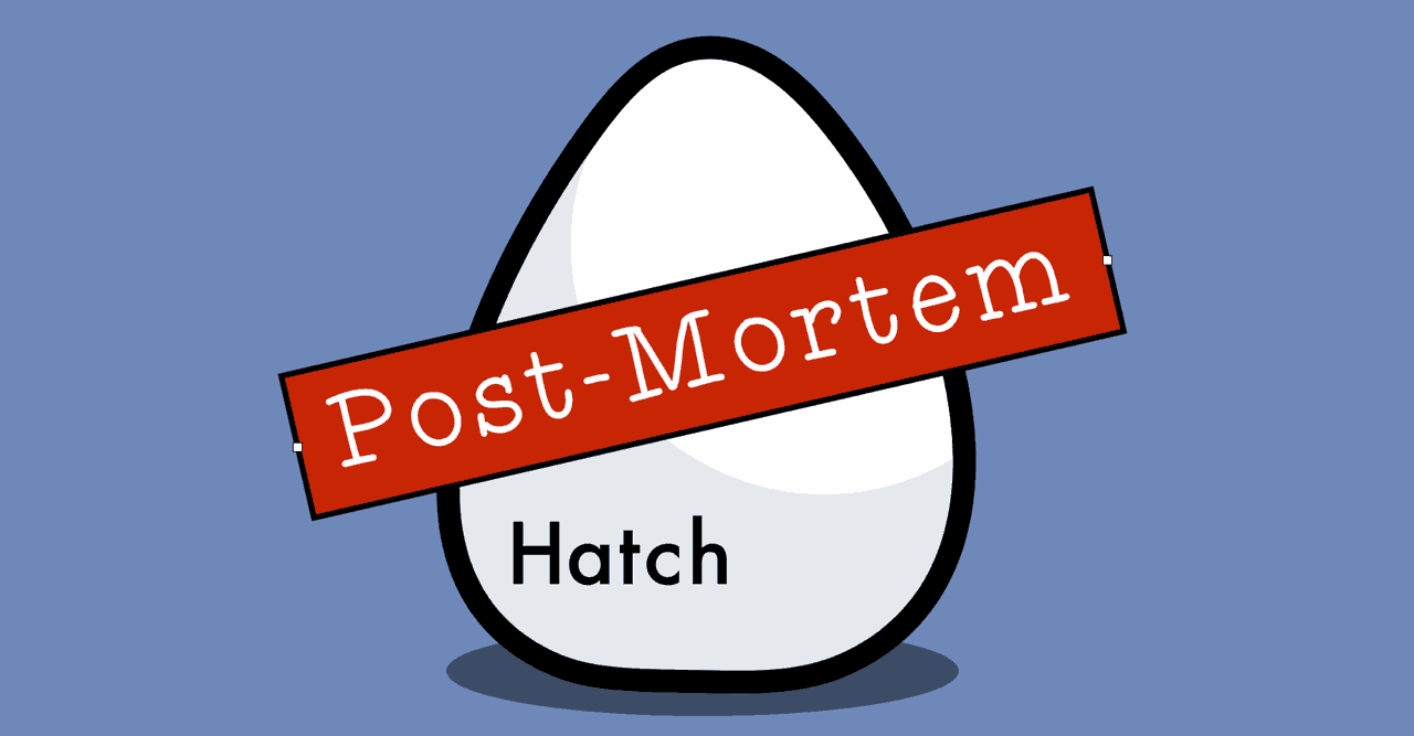 A Hatch post-mortem
