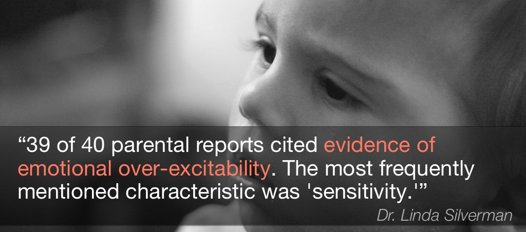39 of 40 parental reports cited evidence of emotional over-excitability. The most frequently mentioned characteristic was 'sensitivity.'