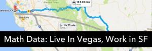 Math Data: Living In Vegas, Working In San Francisco